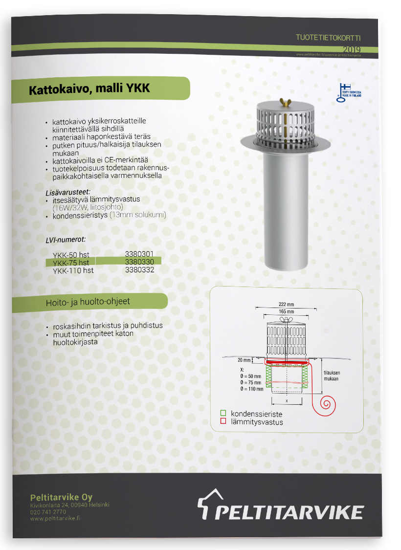 Peltitarvike Kattokaivo malli YKK - tuotetiedot